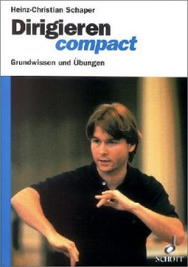 Dirigieren compact - Grundwissen und Übungen